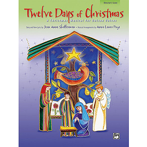 Twelve Days of Christmas (A Christmas Musical for Unison Voices) - Director's Score