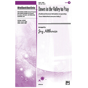 Down in The Valley To Pray (Traditional American Folk Ballad) - SATB W/Opt. Soloist