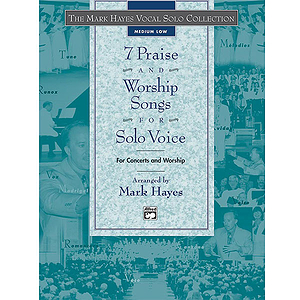 7 Praise and Worship Songs for Solo Voice - Book (Medium Low)