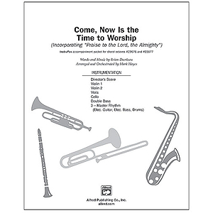 "Come, Now Is the Time To Worship (Incorporating ""Praise To the Lord, the Almighty"") - InstruPax"