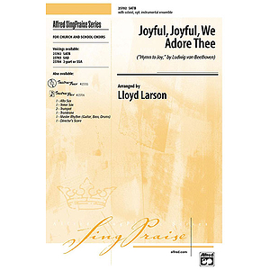 "Joyful, Joyful, We Adore Thee (""Hymn To Joy,"" By Ludwig Van Beethoven) - SATB"
