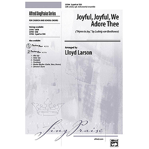 "Joyful, Joyful, We Adore Thee (""Hymn To Joy,"" By Ludwig Van Beethoven) - 2-Part Or SSA"