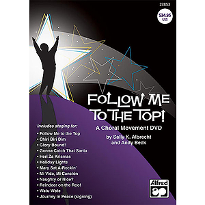 Follow Me To the Top! A Choral Movement Video - DVD