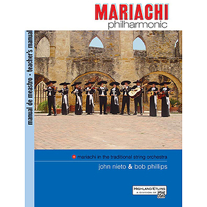 Mariachi Philharmonic: Teacher's Manual
