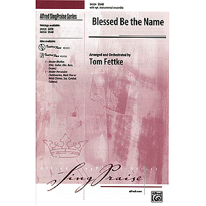 Blessed Be the Name - SSAB, Singpraise