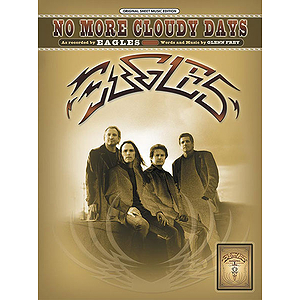 The Eagles - No More Cloudy Days