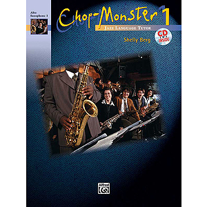 Chop-Monster: Alto Saxophone 1 W/CD, Book 1