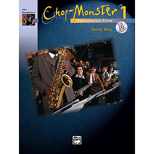Chop-Monster: Alto Saxophone 2 W/CD, Book 1