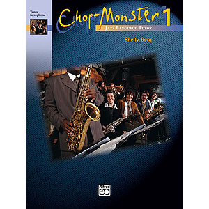Chop-Monster: Baritone Saxophone W/CD, Book 1