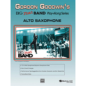 Gordon Goodwin: Big Phat Band - Alto Saxophone
