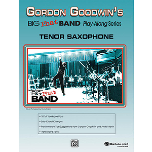 Gordon Goodwin: Big Phat Band - Tenor Saxophone