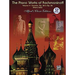 The Piano Works of Rachmaninoff, Volume V: Sonatas, Op. 28, Op. 36