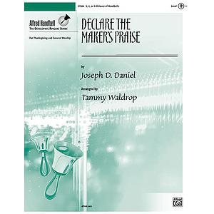 Declare the Maker's Praise
