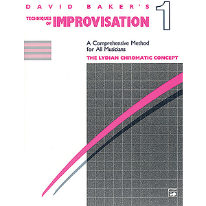 Techniques of Improvisation - Volume 1 (The Lydian Chromatic Concept)