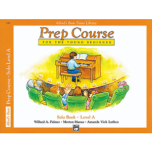 Alfred&#039;s Basic Piano Prep Course - Solo Book Level A