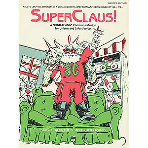 SuperClaus! - Performance Pack (Score/10 Singer&#039;s Editions, Listening CD)