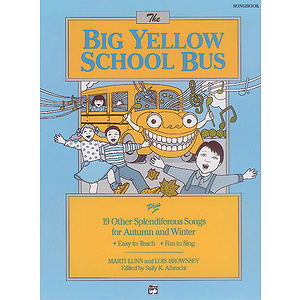 Big Yellow School Bus Plus 19 Splendiferous Songs for Autumn and Winter, the - Songbook