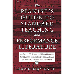Pianists Guide To the Standard Teaching and Performance Literature