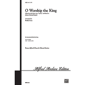 O Worship the King - SATB