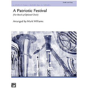 Patriotic Festival, A (W/Optional 2/3-Part Mixed Choir)