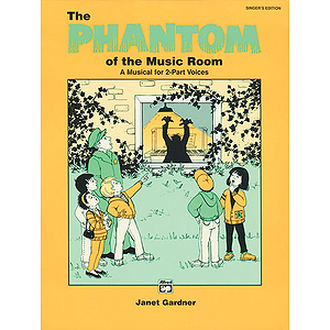 Phantom of The Music Room - Performance Pack (Score/ 10 Singer&#039;s Editions, Listening Cassette)