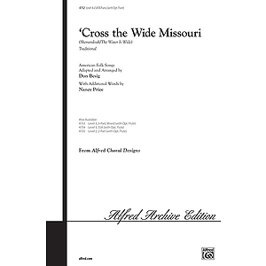 Cross the Wide Missouri (Shenandoah/The Water Is Wide) - SATB W/Optional Flute