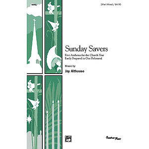 Sunday Savers (Five Anthems for The Church Year Easily Prepared in One Rehearsal) - 2-Part Mixed