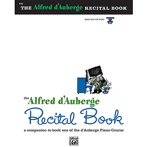Alfred D'auberge Piano Course Recital Book - Book 1
