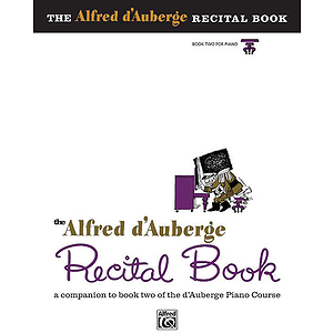 Alfred D&#039;auberge Piano Course Recital Book - Book 2