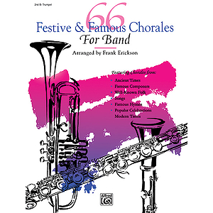 66 Festive and Famous Chorales for Band: 2Nd Bb Trumpet