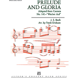 "Prelude and Gloria (Adapted From Cantata No. 141 - ""Wachet Auf"")"