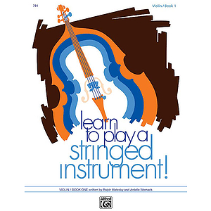 Learn To Play A Stringed Instrument, Book 1: Violin