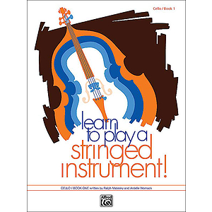 Learn To Play A Stringed Instrument, Book 1: Cello