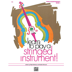 Learn To Play A Stringed Instrument, Book 1: Piano Accompaniment