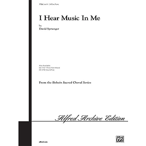 I Hear Music in Me - SATB