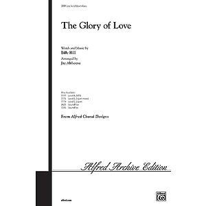 Glory of Love, the - SATB