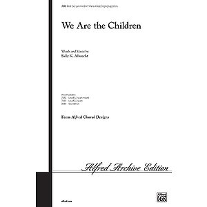 We Are the Children - 2-Part W/Optional Staging