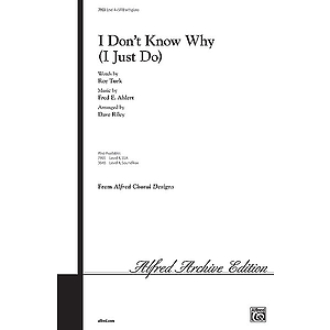 I Don't Know Why (I Just Do) - SATB