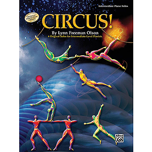 Circus! 6 Original Solos for The Intermediate-Level Pianist
