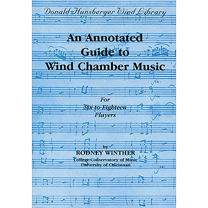 An Annotated Guide To Wind Chamber Music - for Six To Eighteen Players