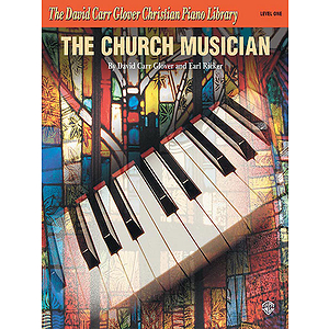 The Church Musician Piano Method Level 1