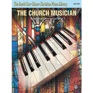 The Church Musician Piano Method Level 2