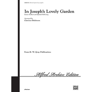 In Josephs Lovely Garden - SATB and Soprano Solo A Cappella Dickinson