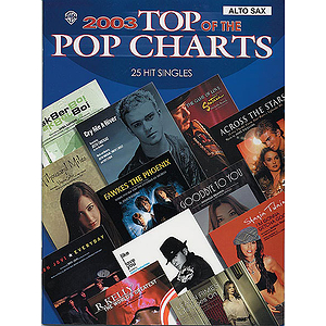 Top of The Pop Charts 2003 - 25 Hit Singles for Alto Sax