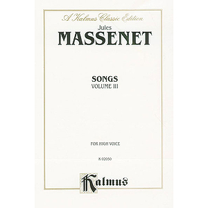 Massenet Songs, Volume 3 - High Voice