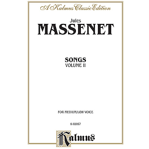 Massenet Songs, Volume 2 - Medium-Low Voice