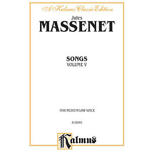 Massenet Songs, Volume 5 - Medium-Low Voice