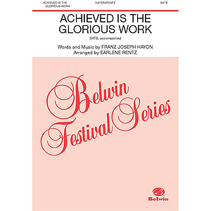 Achieved Is the Glorious Work (From the Creation) - SATB