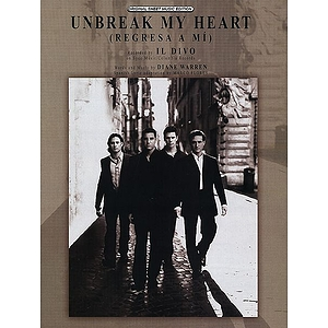 Il Divo - Unbreak My Heart (Regresa A Mi)