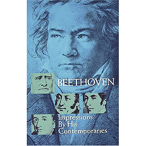 Beethoven - Impressions By His Contemporaries